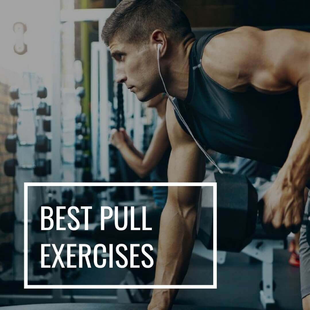 Best Pull Exercises