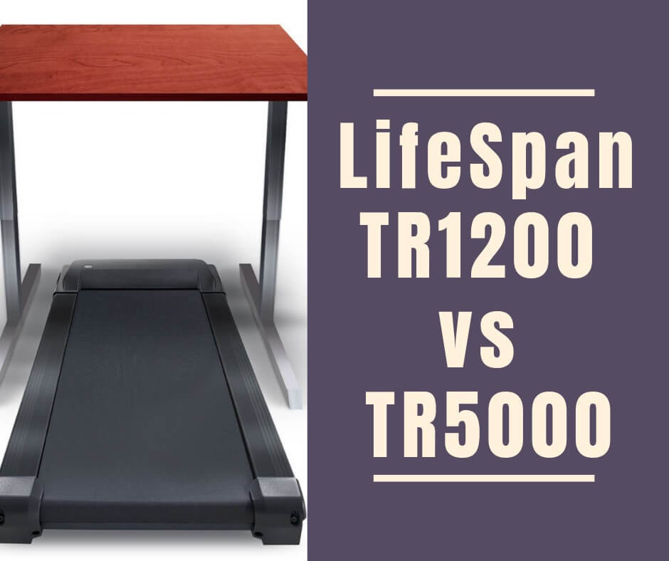 LifeSpan TR1200 vs TR5000