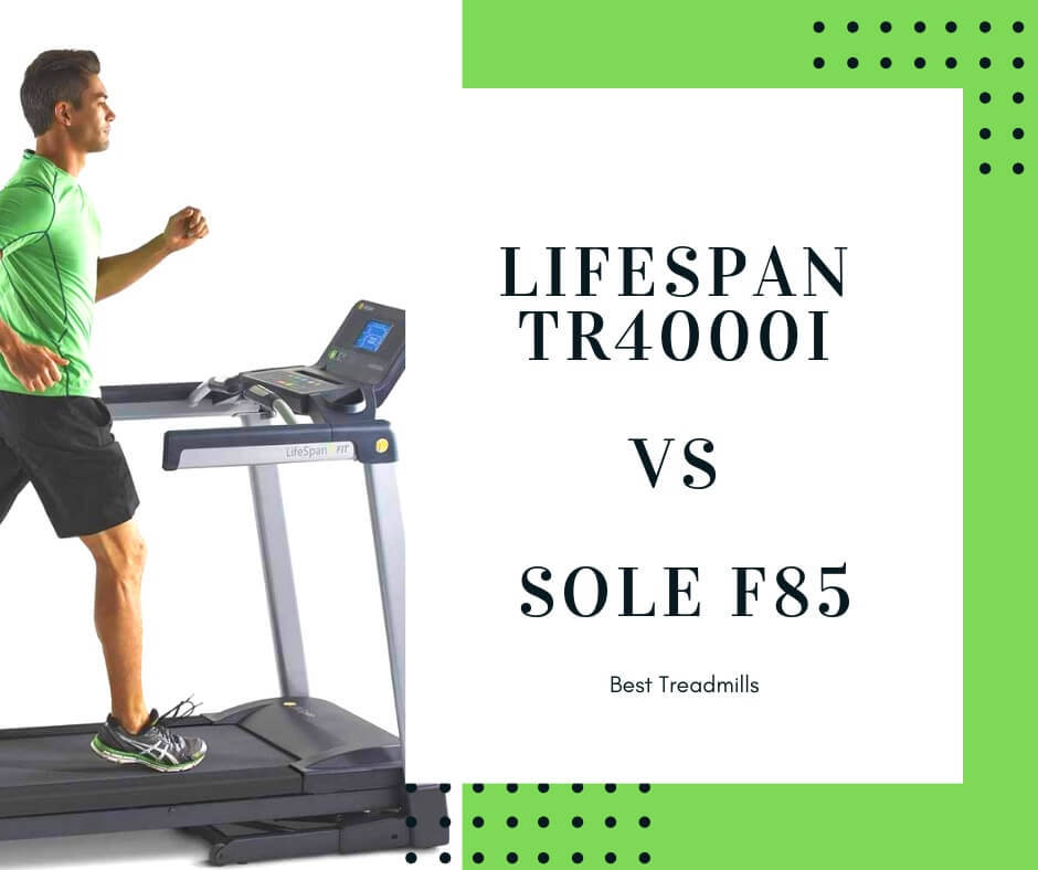 LifeSpan TR4000i vs Sole F85