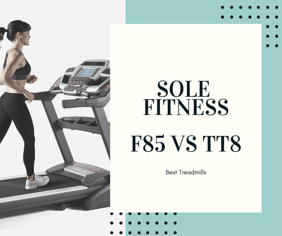 Sole FITNESS F85 vs TT8