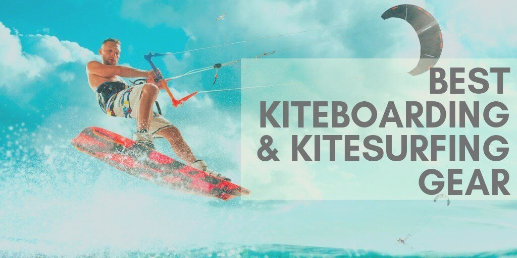 Best Kiteboarding and Kitesurfing Gear