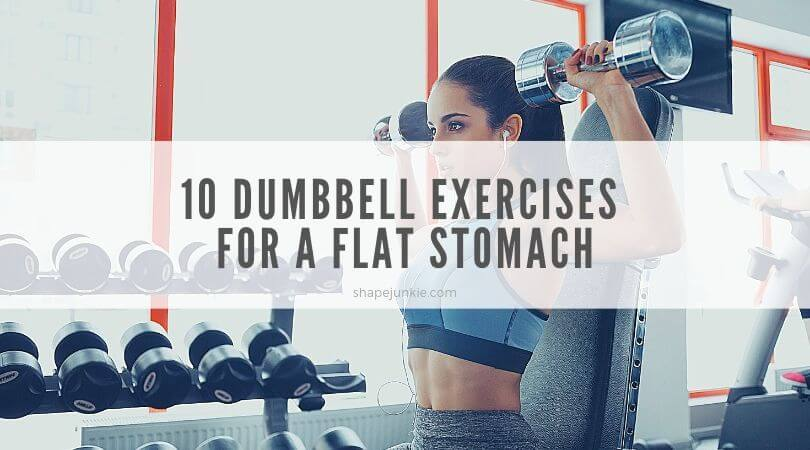 10 Dumbbell Exercises for a Flat Stomach