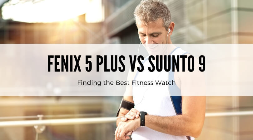 Garmin Fenix 5 Plus vs Suunto 9 – Shape Junkie
