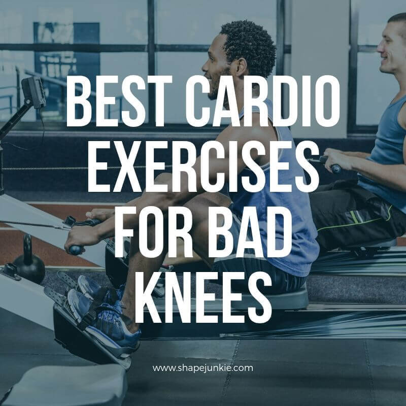Best Cardio Exercises for Bad Knees