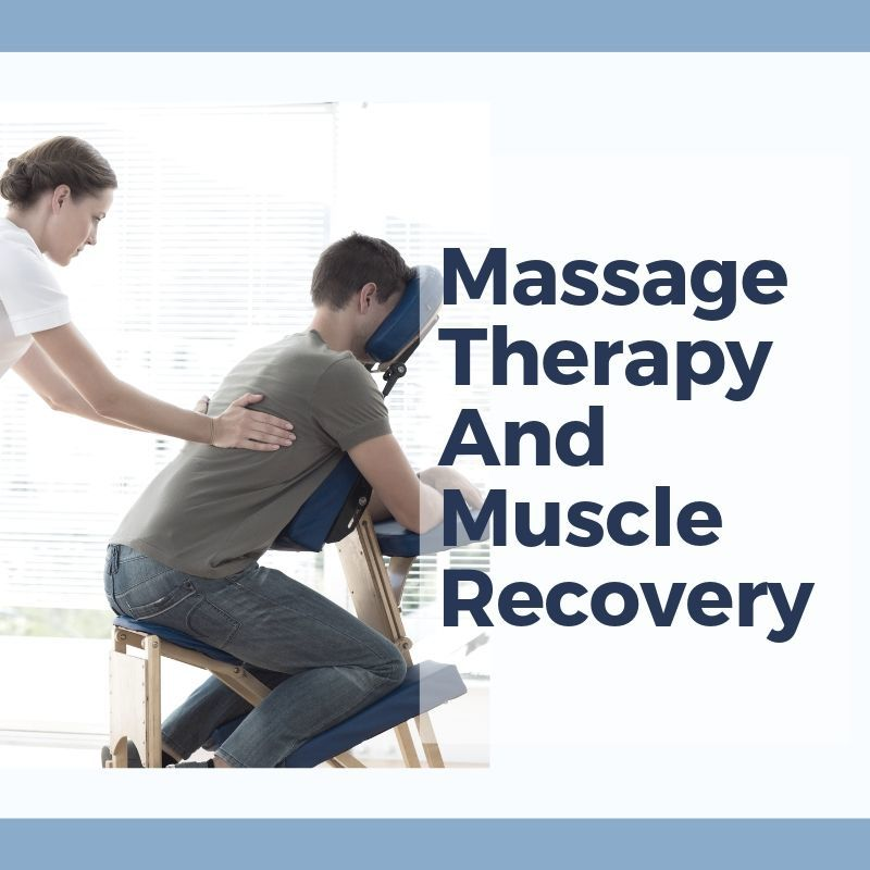 Massage Therapy And Muscle Recovery