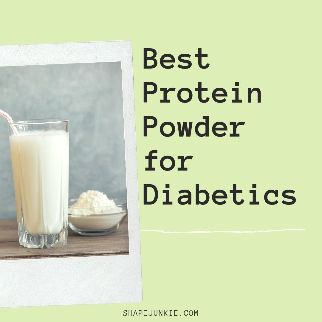 Best Protein Powder for Diabetics