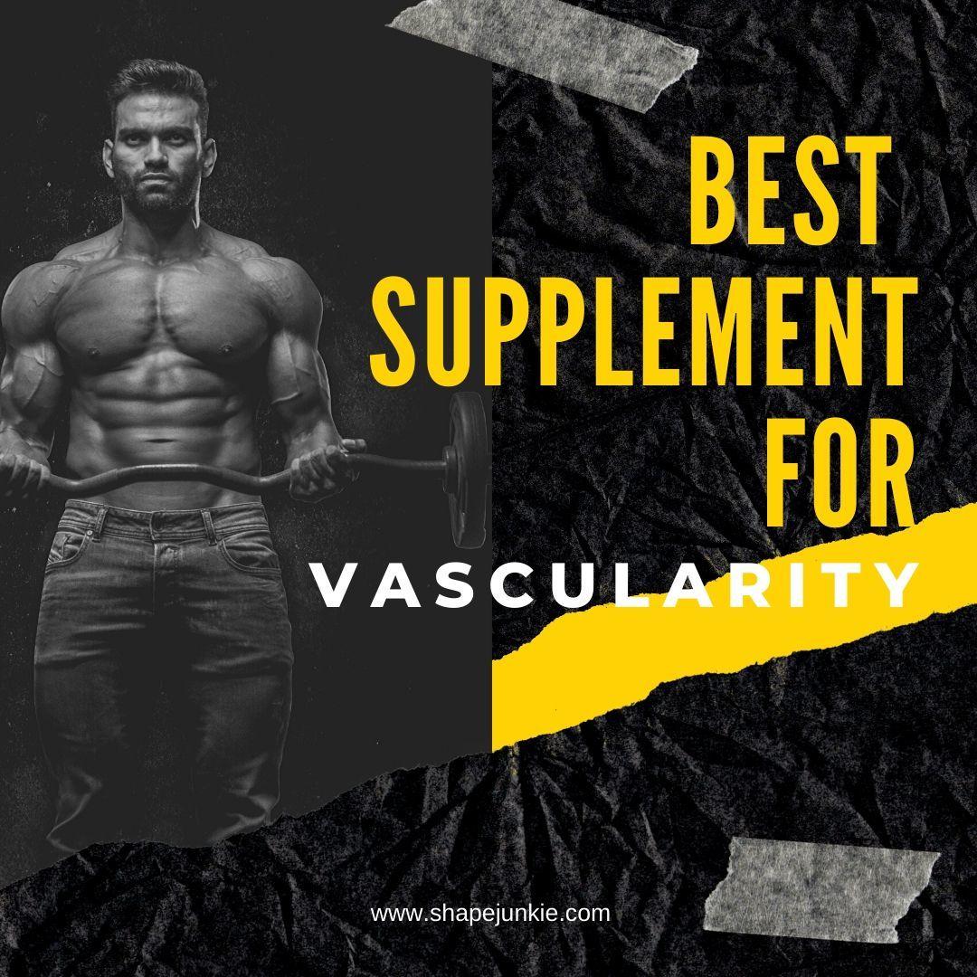 best supplement for vascularity
