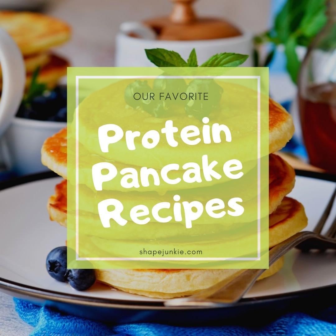 Our Favorite Protein Pancake Recipes