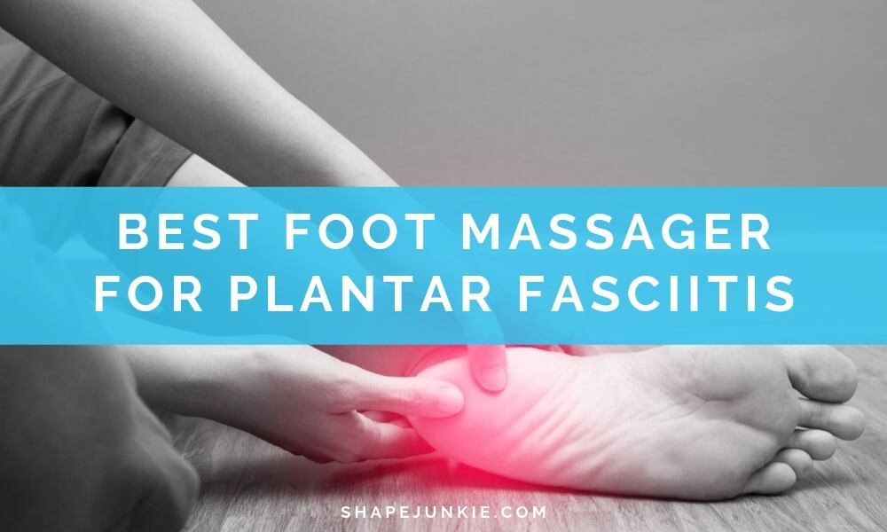 Best Foot Massager for Plantar Fasciitis_1
