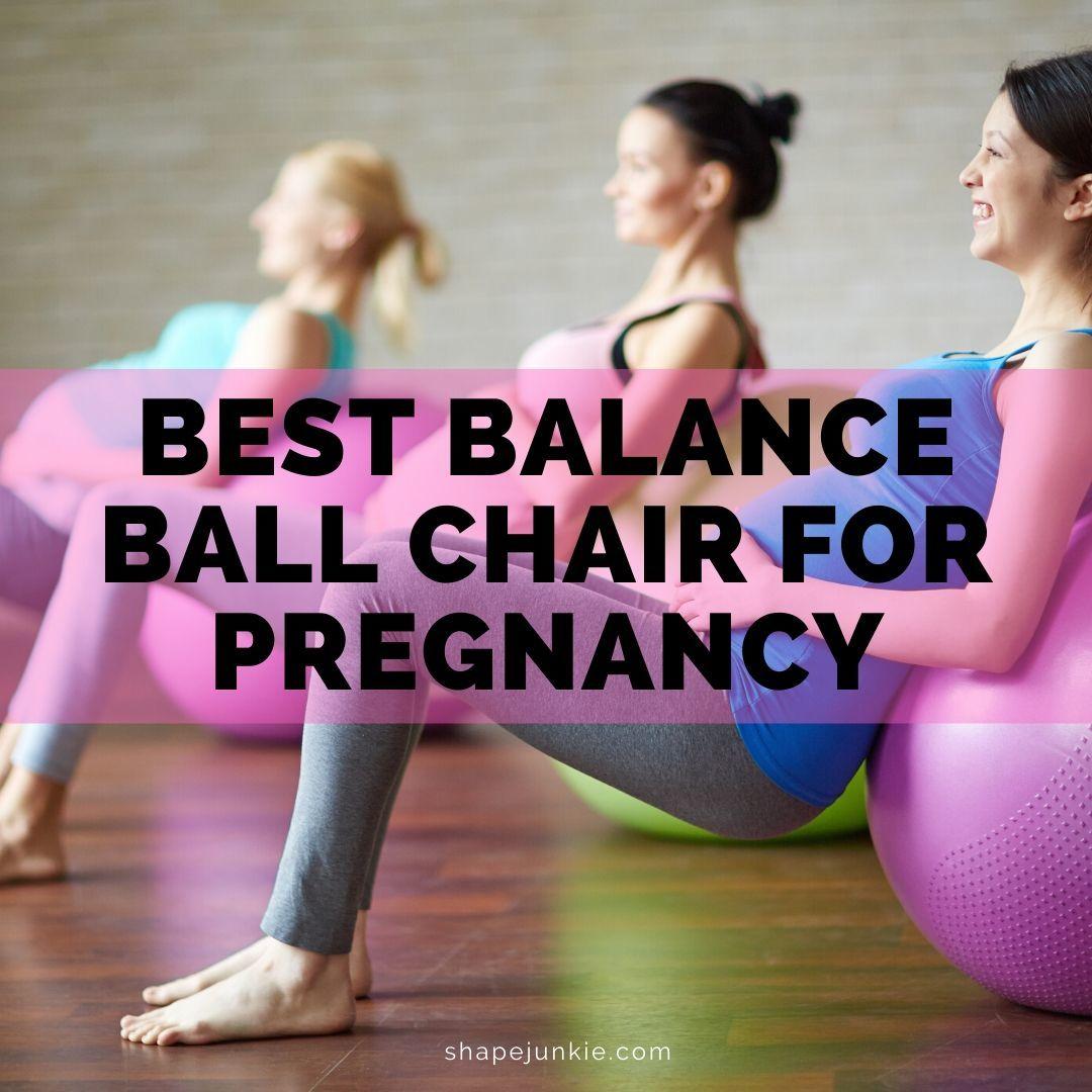 Best Balance Ball Chair for Pregnancy