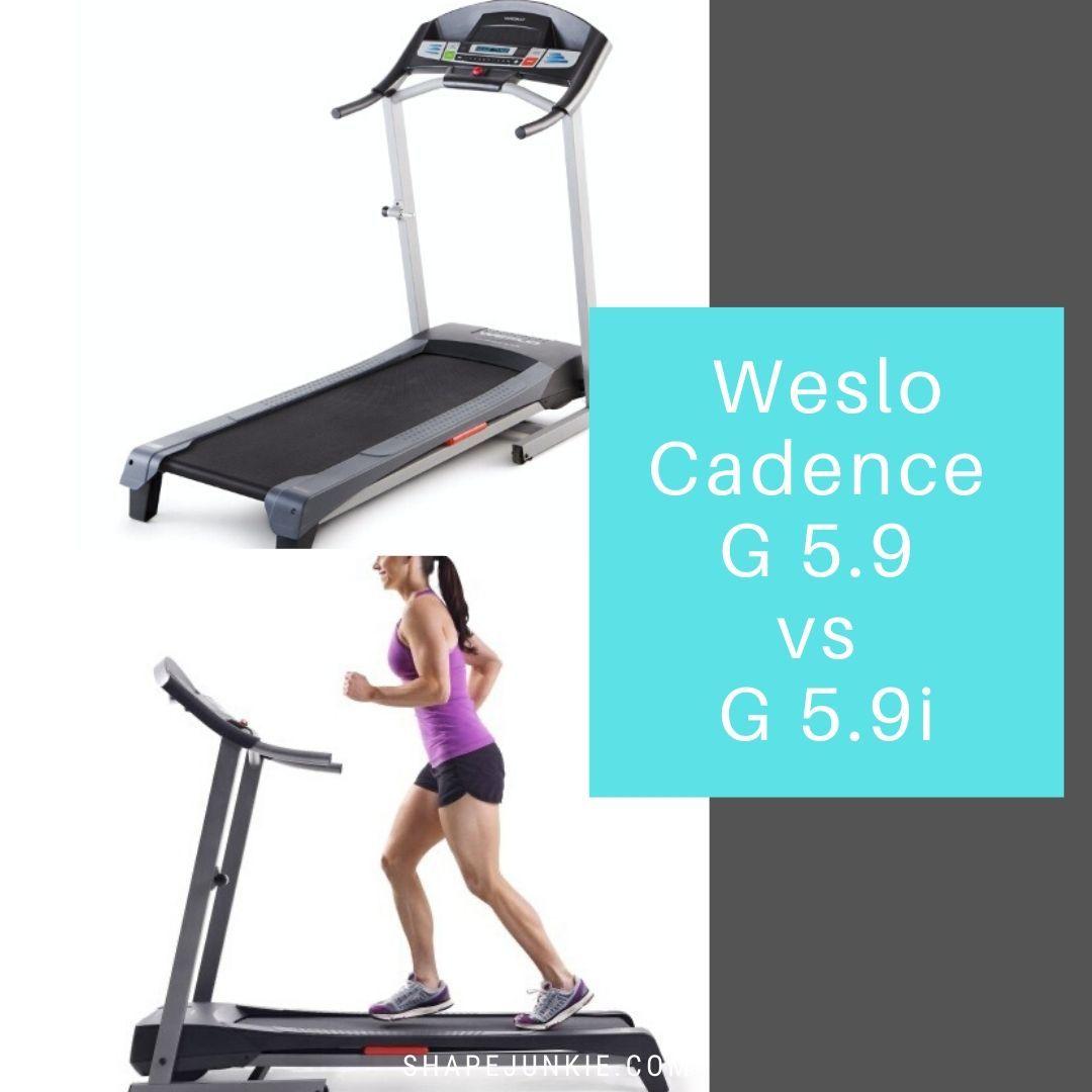 Weslo Cadence G 5.9 vs G 5.9i treadmills