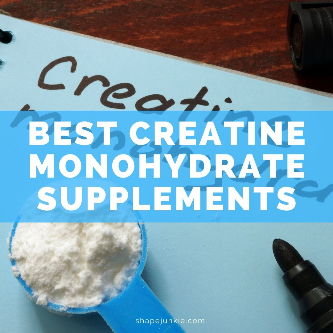 Best Creatine Monohydrate Supplements
