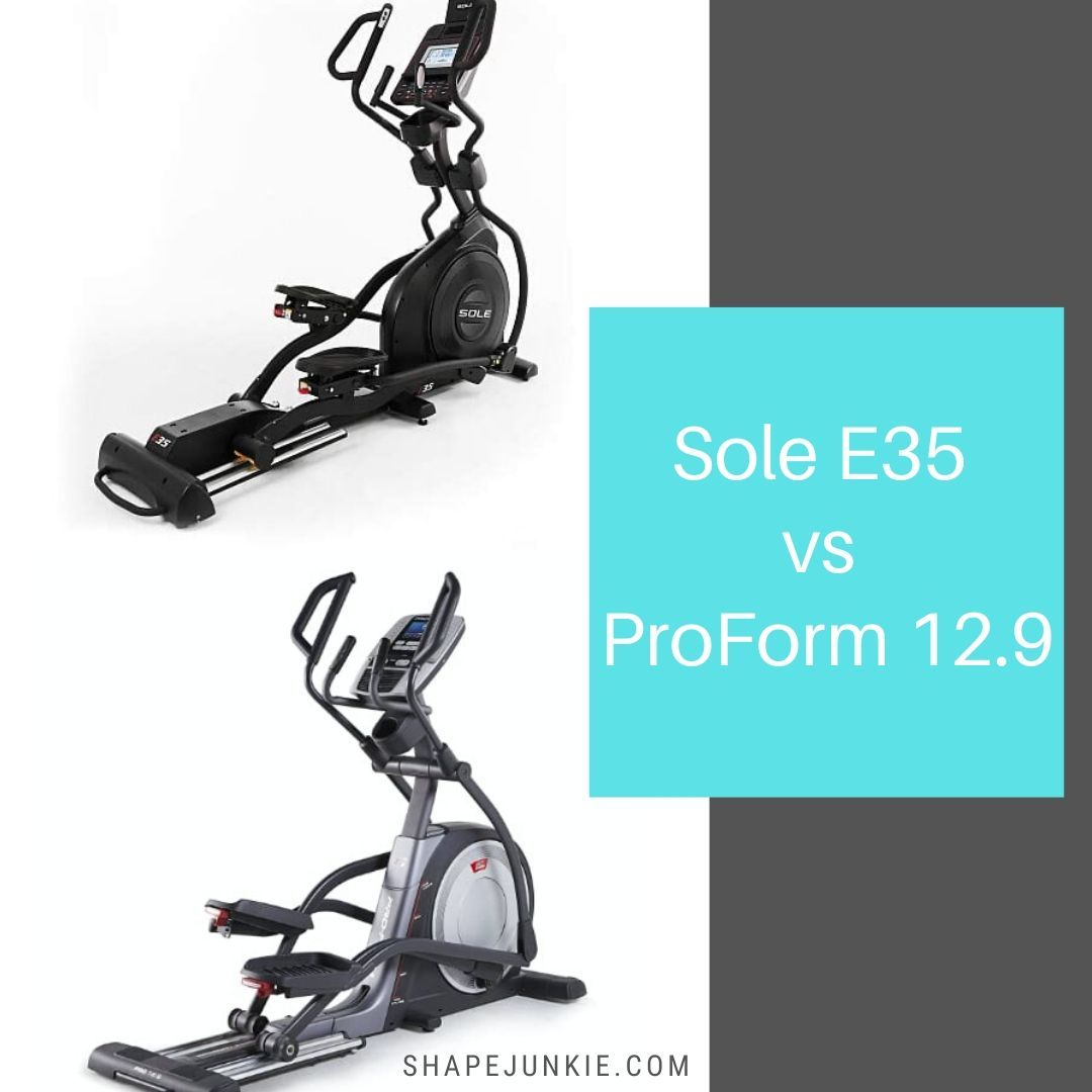 Sole E35 vs ProForm 12.9 ellipticals