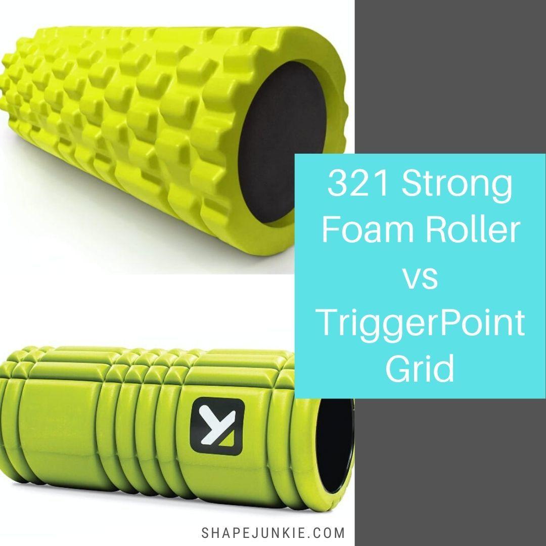 321 Strong Foam Roller vs TriggerPoint Grid