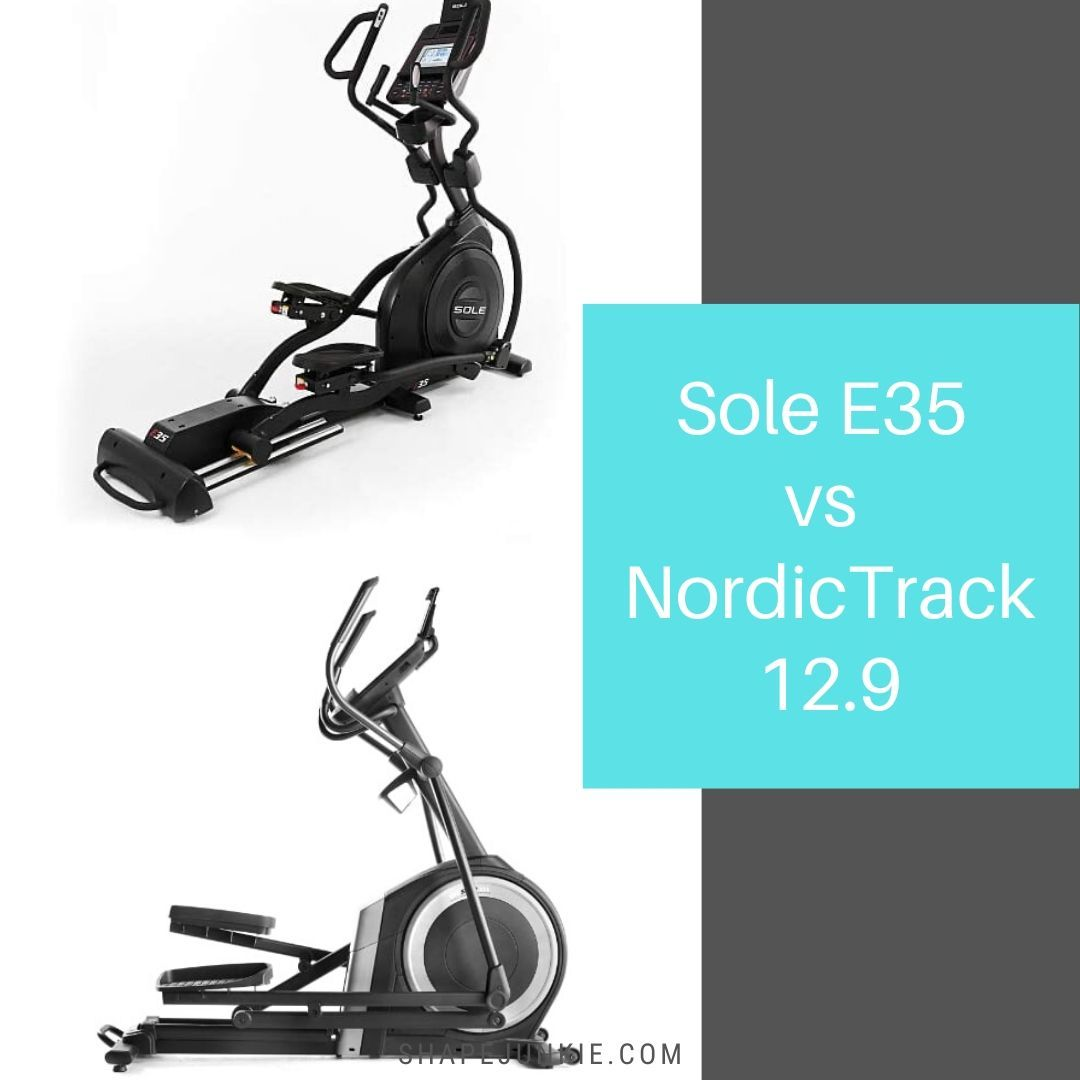 The Sole E35 vs. NordicTrack 12.9 Ellipticals