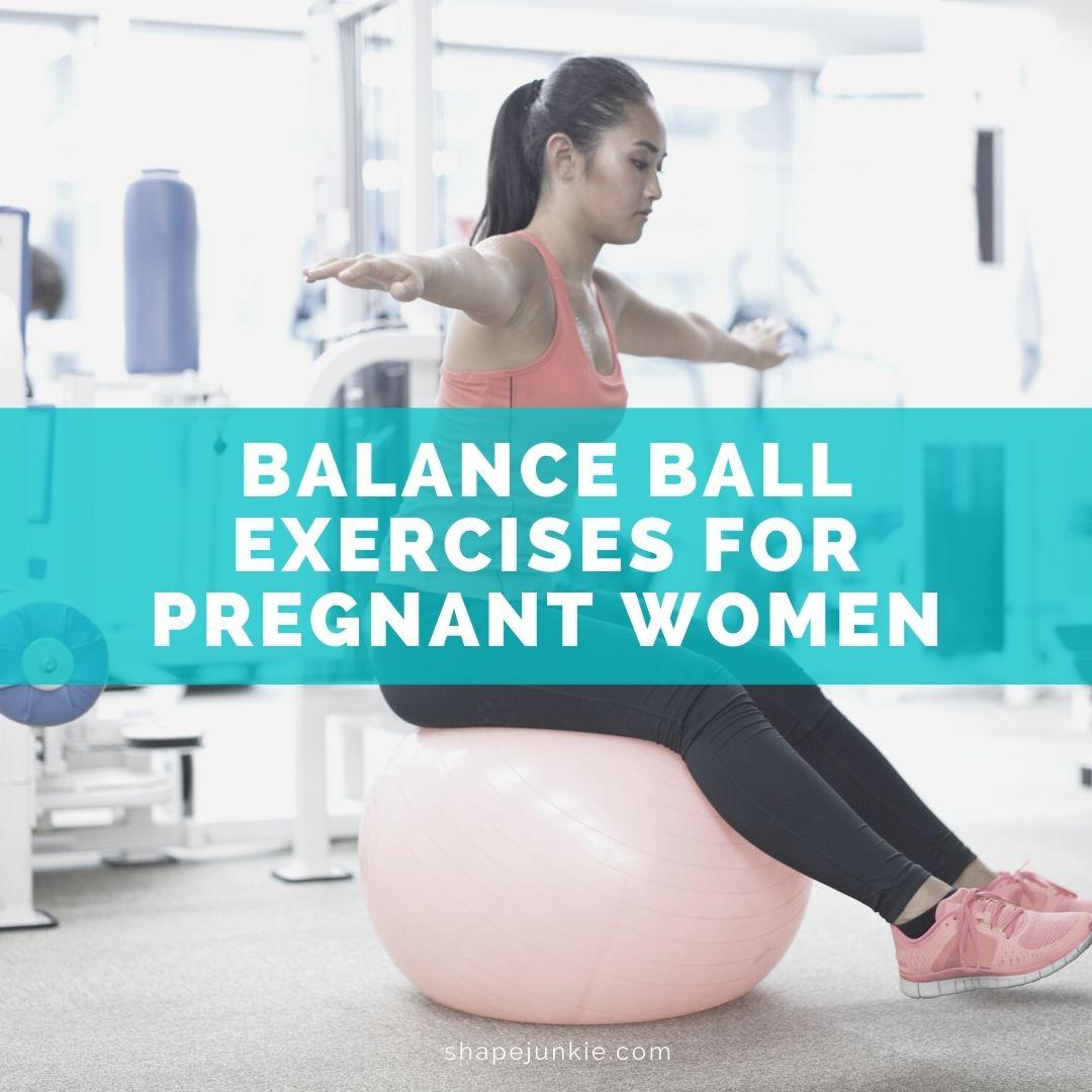 BALAnCE Ball Exercises for Pregnant Women