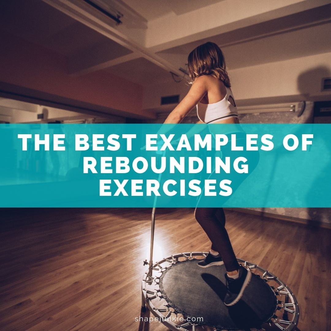 The Best Examples Of Rebounding Exercises